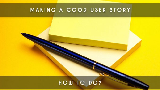 making a good user story