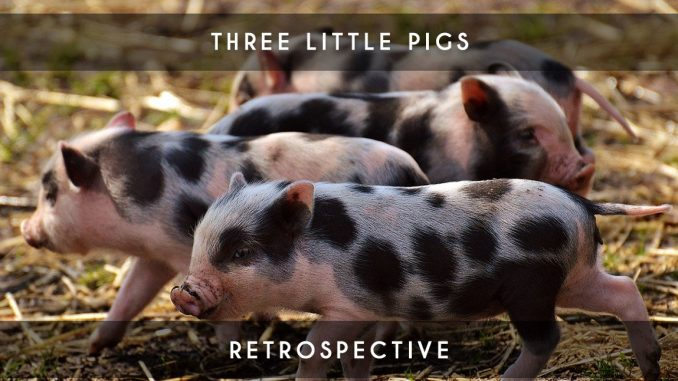 three little pigs retrospective
