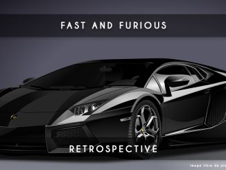 fast and furious retrospective