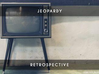 jeopardy retrospective