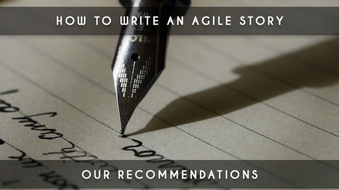 how to write an agile story