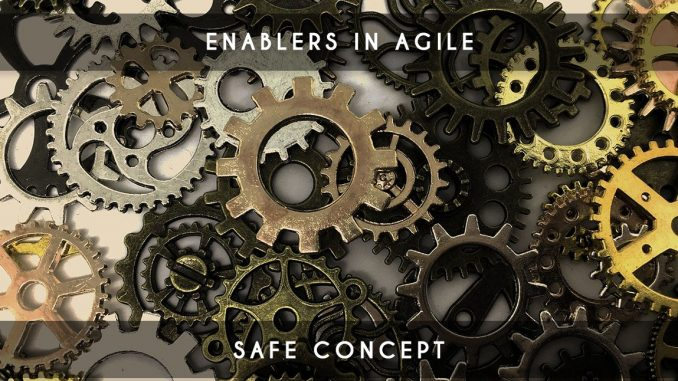 enablers in agile - safe concept
